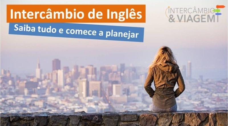 Intercâmbio de Inglês - saiba tudo preço, destinos e funcionamento