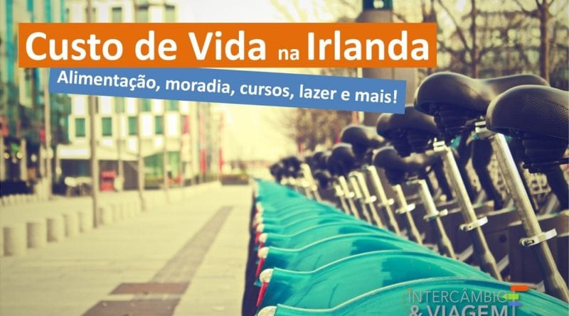 Custo de vida na Irlanda - Gastos do dia a dia do intercambista